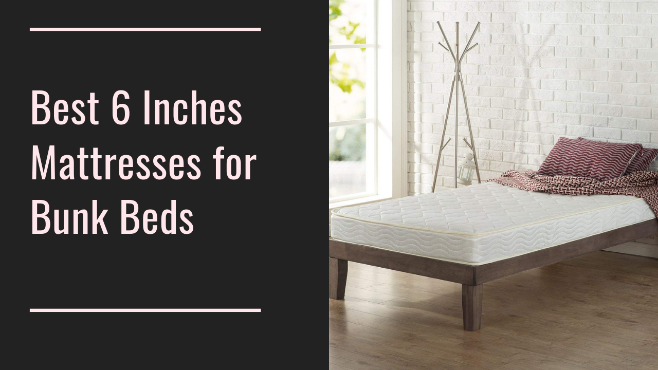 The 3 Best 6 Inches Mattresses for Bunk Beds